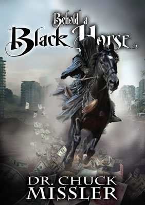 The Four Horseman of the Apocalypse: Behold a Black Horse (New from Chuck  Missler)
