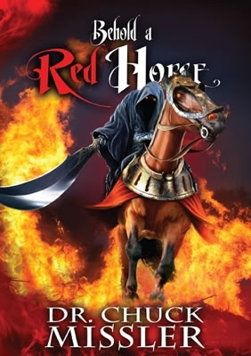 The Four Horseman of the Apocalypse: Behold a Red Horse (New from Chuck  Missler)