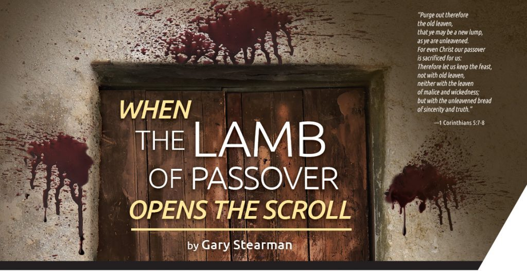 When the Lamb of Passover Opens the Scroll - The Prophecy