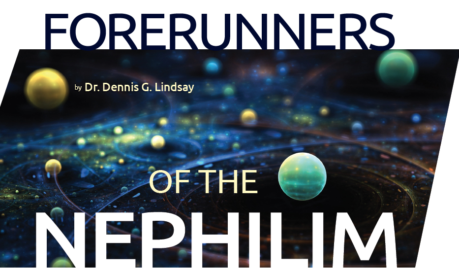 The Forerunners of the Nephilim by Dr  Dennis Lindsay - The