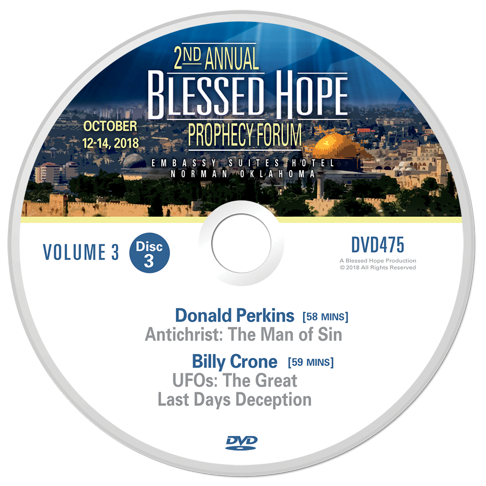 2018 2nd Annual Blessed Hope Prophecy Forum - Volume 3 Disc 3 - Donald  Perkins and Billy Crone - FREE SHIPPING in the USA!